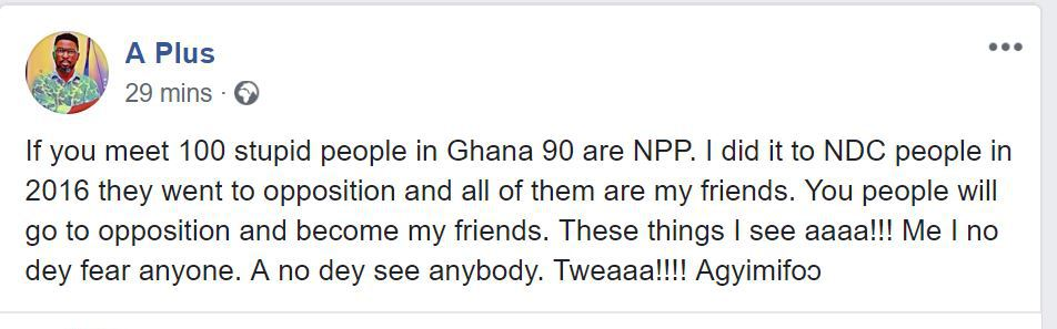 90 percent of every 100 stupid people are NPP members Kwame A-Plus